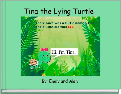 Tina the Lying Turtle