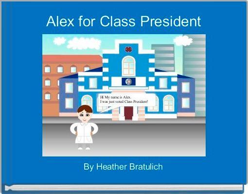 Alex for Class President