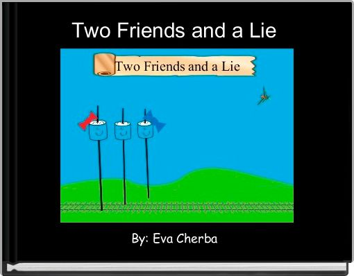 Two Friends and a Lie