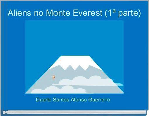 Aliens no Monte Everest (1ª parte)