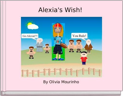 Alexia's Wish!
