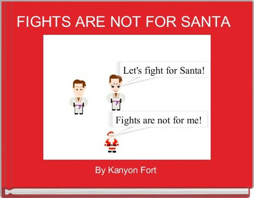 FIGHTS ARE NOT FOR SANTA
