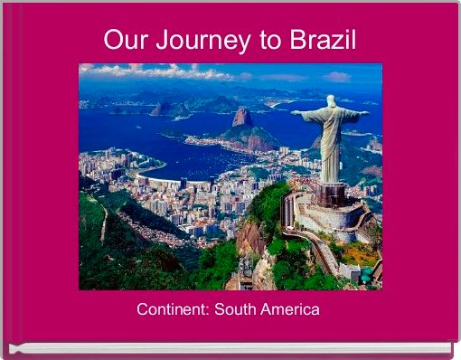 Our Journey to Brazil