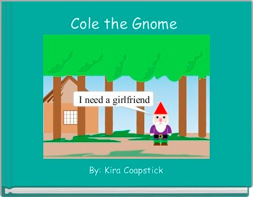 Cole the Gnome