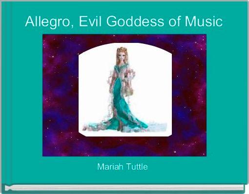 Allegro, Evil Goddess of Music