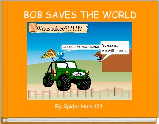 BOB SAVES THE WORLD