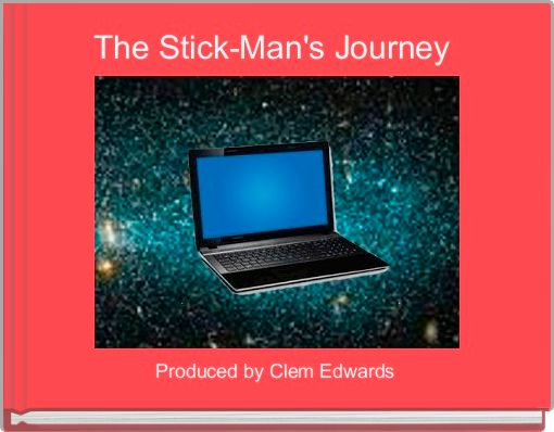 The Stick-Man's Journey