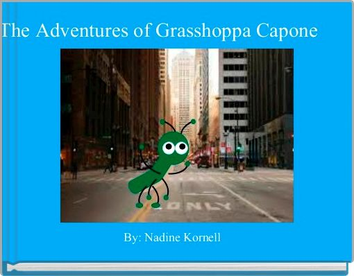 The Adventures of Grasshoppa Capone