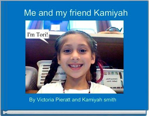 Me and my friend Kamiyah