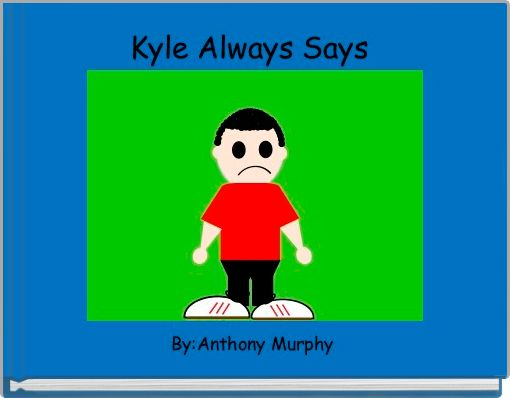 Kyle Always Says