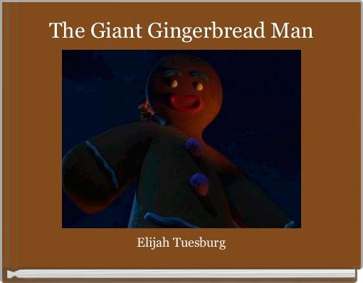 The Giant Gingerbread Man