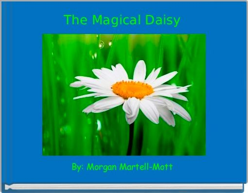 The Magical Daisy