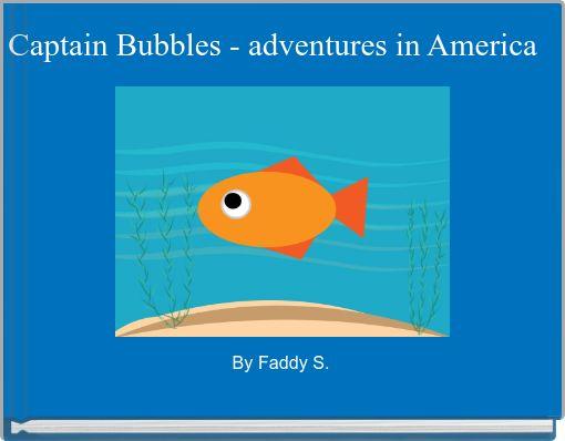 Captain Bubbles - adventures in America