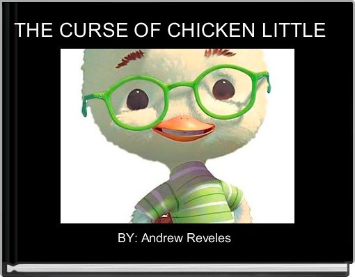THE CURSE OF CHICKEN LITTLE