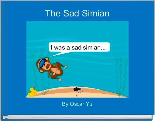 The Sad Simian