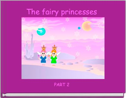 The fairy princesses