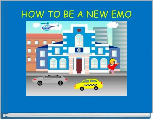 HOW TO BE A NEW EMO