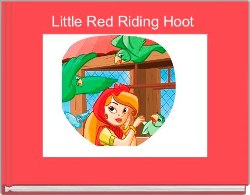 Little Red Riding Hoot