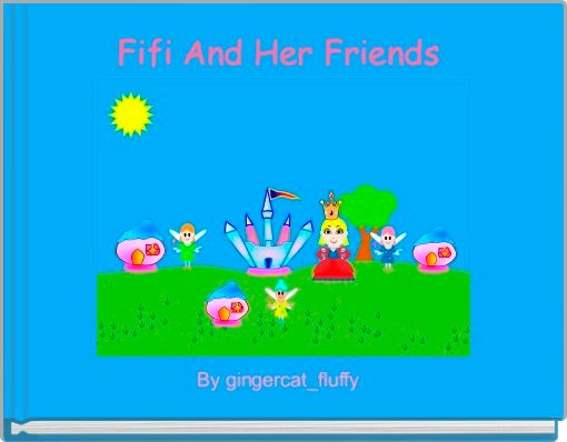 Fifi And Her Friends