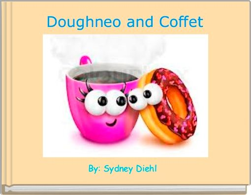 Doughneo and Coffet