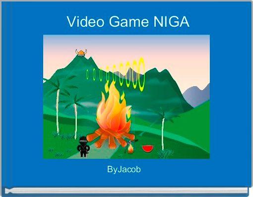 Video Game NIGA