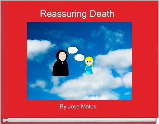 Reassuring Death