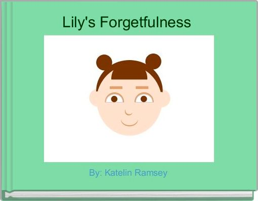 Lily's Forgetfulness