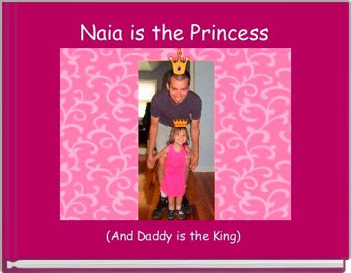 Naia is the Princess