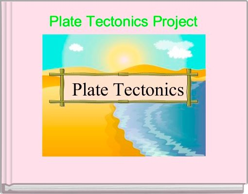 plate tectonics project Many middle school science standards require students to learn about the tectonic plates, and teachers can engage their students in small projects and activities that.