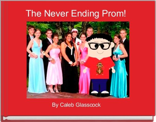 The Never Ending Prom!