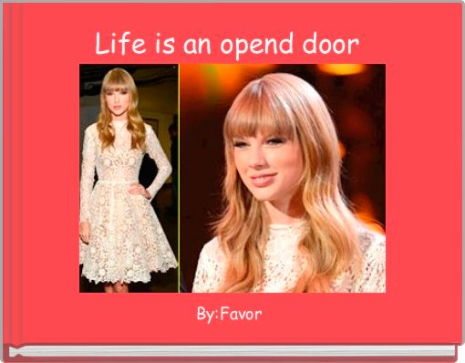 Life is an opend door