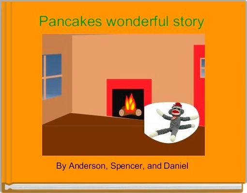 Pancakes wonderful story