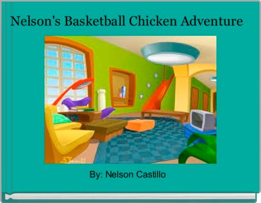 Nelson's Basketball Chicken Adventure