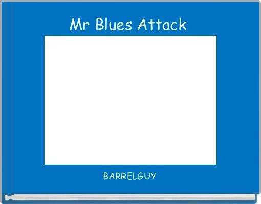 Mr Blues Attack