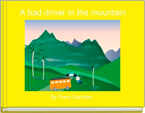 A bad driver in the mountain