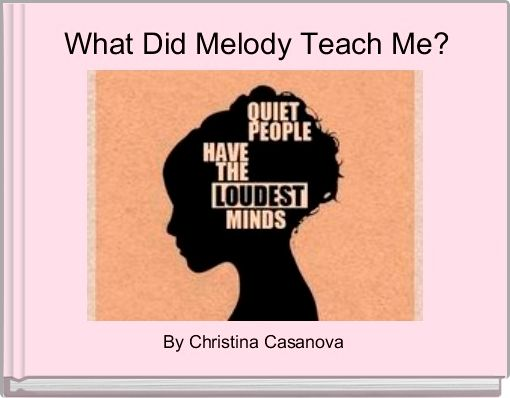 What Did Melody Teach Me?