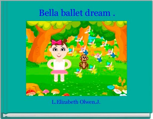 Bella ballet dream .
