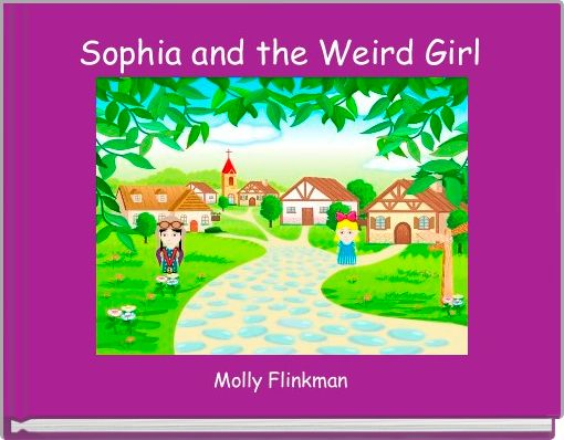 Sophia and the Weird Girl