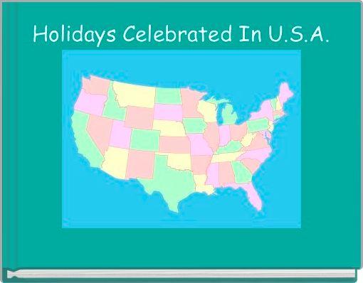 Holidays Celebrated In U.S.A.