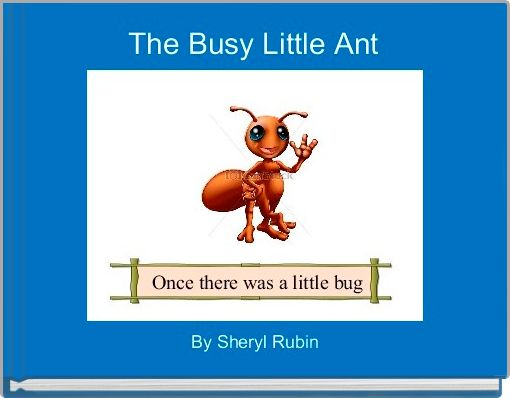 The Busy Little Ant