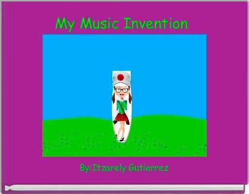 My Music Invention