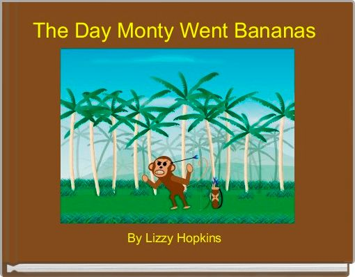 The Day Monty Went Bananas