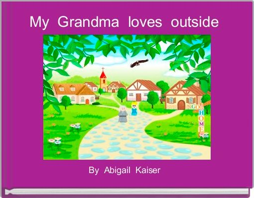 My  Grandma  loves  outside