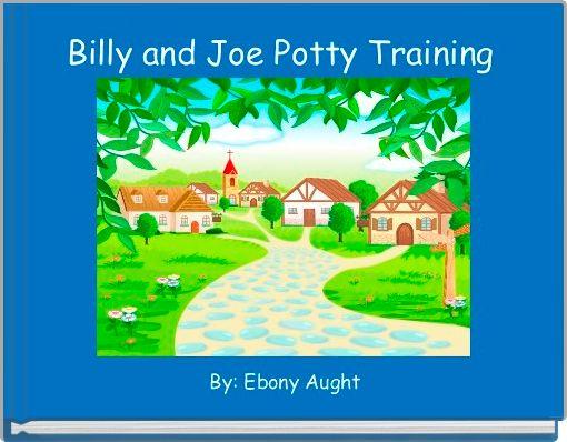 Billy and Joe Potty Training