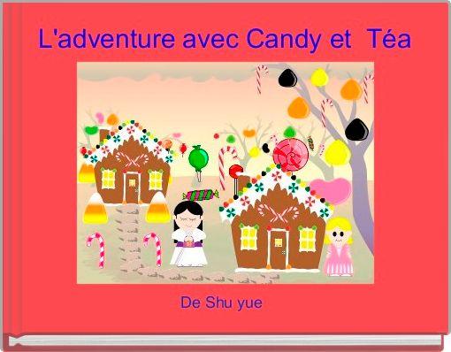 L'adventure avec Candy et  Téa