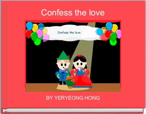 Confess the love