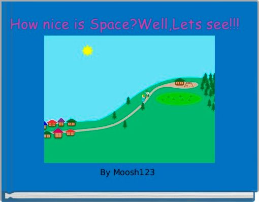 How nice is Space?Well,Lets see!!!