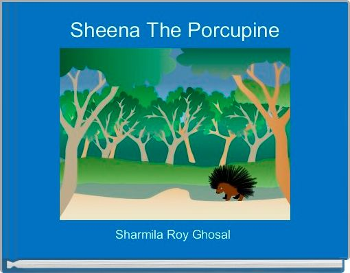 Sheena The Porcupine