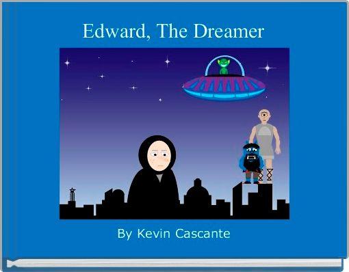 Edward, The Dreamer