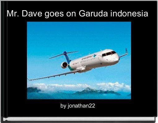 Mr. Dave goes on Garuda indonesia